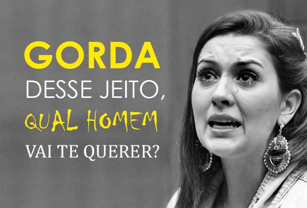 GORDA-DESSE-JEITO-QUAL-HOMEM-VAI-TE-QUERER